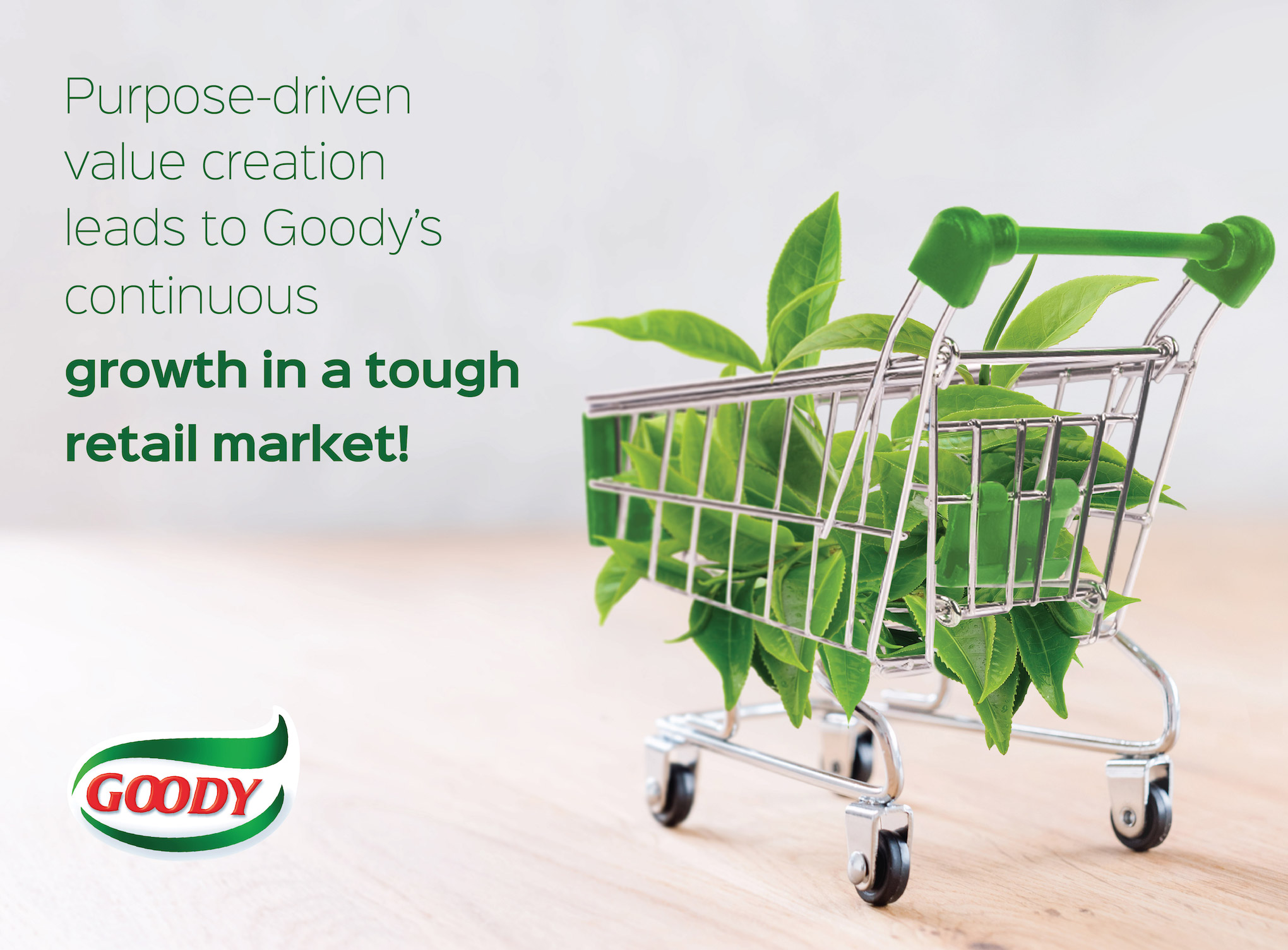 Purpose-driven value creation leads to Goody's continuous growth in a tough retail market